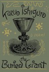The Buried Giant: A novel - Kazuo Ishiguro