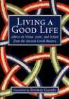 Living a Good Life: Advice on Virtue, Love, and Action from the Ancient Greek Masters - Thomas Cleary