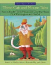 Three Cat And Mouse Tales (Once Upon A Time) - Marilyn Helmer