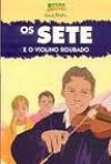 Os Sete e o violino roubado (os sete #10) - Enid Blyton