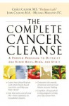 The Complete Cancer Cleanse: A Proven Program to Detoxify and Renew Body, Mind, and Spirit - Cherie Calbom, John Calbom, Michael Mahaffey