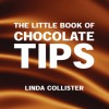 The Little Book of Chocolate Tips - Linda Collister