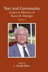Text and Community, Vol 2: Essays in Memory of Bruce M. Metzger - J. Harold Ellens
