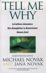 Tell Me Why: A Father Answers His Daughter's Questions About God - Michael Novak