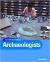 Archaeologists (Scientists at Work (Smart Apple Media).) - Rose Inserra