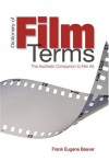 Dictionary of Film Terms: The Aesthetic Companion to Film Art - Frank Eugene Beaver