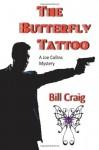The Butterfly Tattoo (A Joe Collins Mystery) (Volume 1) - Bill Craig
