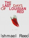 The Last Days of Louisiana Red: A Novel - Ishmael Reed