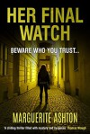 Her Final Watch (A Detective Blanchette Mystery Book 2) - Marguerite Ashton