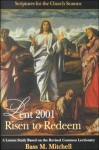 Lent 2001Redeem: Risen to Redeem (Scriptures for the Church Seasons) - Bass Mitchell