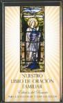 Nuestro Libro de Oracion Familiar: Edicion del Rosario Our Family Prayer Book - C.D. Stampley Enterprises