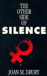 The Other Side Of Silence - Joan M. Drury, John M. Drury