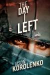 The Day I Left - Jason Korolenko
