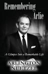 Remembering Arlie: A Glimpse Into a Remarkable Life - Arlington Nuetzel