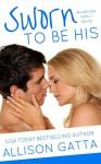 Sworn to be His (The Archer Family Book 3) - Allison Gatta