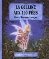 La Colline Aux 100 Fées - Jean-Luc Bizien, Sandrine Gestin