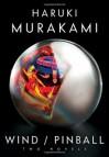 Wind/Pinball: Two novels - Haruki Murakami, Ted Goossen, Kirby Heyborne