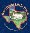Good Night Little Texan - Glenn Dromgoole, Barbra Clark, Barbra Clack