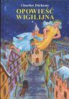 Opowieść wigilijna - Charles Dickens, Michał Filipczuk
