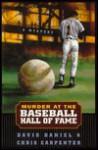 Murder at the Baseball Hall of Fame - David Daniel, Chris Carpenter