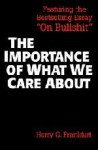The Importance of What We Care About: Philosophical Essays - Harry G. Frankfurt