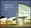Libraries Take Us Far - Lee Sullivan Hill