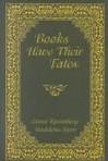 Books Have Their Fates - Madeleine B. Stern, Leona Rostenberg