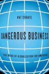 Dangerous Business - Pat Choate
