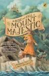 The Rise and Fall of Mount Majestic - Jennifer Trafton