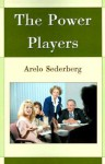 The Power Players - Arelo C. Sederberg