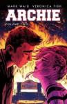 Archie, Vol. 2 - Mark Waid, Thomas Pitilli, Ryan Jampole, Veronica Fish