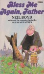 Bless Me Again, Father - Neil Boyd