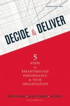 Decide and Deliver: Five Steps to Breakthrough Performance in Your Organization - Marcia Blenko, Paul Rogers, Michael Mankins, Michael C. Mankins
