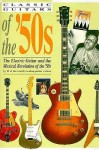 Classic Guitars of the '50s - Tony Bacon