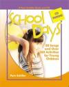 School Days: 28 Songs and Over 250 Activities for Young Children - Pam Schiller, Clarissa Willis