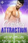 Coming Attraction (Coastal College Football Book 2) - Felix Brooks, Andrea Dalling