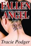 Fallen Angel, Part II - Tracie Podger