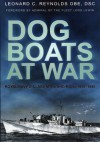 Dog Boats at War - Leonard C. Reynolds