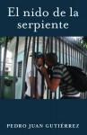 El nido de la serpiente (Spanish Edition) - Pedro Juan Gutiérrez