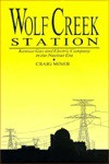 WOLF CREEK STATION: KANAS GAS AND ELECTRIC COMPANY IN THE NU - Craig Miner
