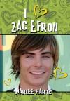 I Heart Zac Efron - Harlee Harte