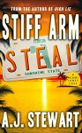 Stiff Arm Steal (Miami Jones Florida Mystery Series Book 1) - A.J. Stewart