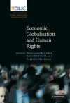 Economic Globalisation and Human Rights (EIUC Studies on Human Rights and Democratisation) - Wolfgang Benedek, Fabrizio Marrella, Koen De Feyter