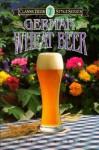 German Wheat Beer (Classic Beer Style) - Eric Warner