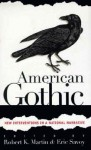 American Gothic: New Interventions in a National Narrative - Robert K. Martin, Robert K. Martin
