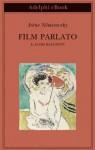 Film parlato: e altri racconti (Biblioteca Adelphi) - Irène Némirovsky, O. Philipponnat, M. Di Leo
