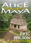 Alice Goes the Way of the Maya (Watch Alice Go!, #1) - Eric Wilson