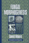 Fungal Morphogenesis - S. David Moore, David Moore, Jonathan B.L. Bard