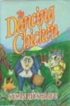 The Dancing Chicken: A Novel - Susan Musgrave