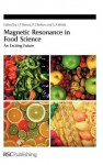 Magnetic Resonance in Food Science: An Exciting Future - Royal Society of Chemistry, P S Belton, Graham A. Webb, Royal Society of Chemistry